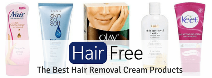 Roundup Review Of The Best Hair Removal Cream Products Hair Free